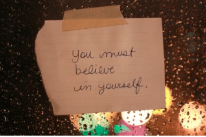 Sign that says that you must believe in yourself