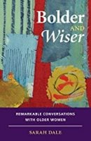 Front cover of Bolder and Wiser - Sarah Dale's book