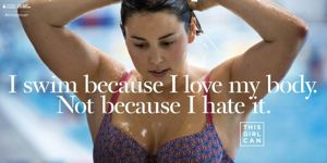 Poster for This Girl Can with the slogan 'I swim because I love my body, not because I hate it'.