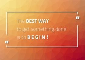 Motivational poster for those who procrastinate with text - The best way to get something done is to begin!