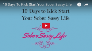 Video for 10 days to kick start your sober sassy life