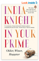 Front cover of India Knight's book In Your Prime