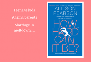 The book How Hard Can It Be by Allison Pearson about a menopausal woman