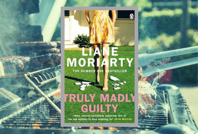 Book Club: Truly Madly Guilty by Liane Moriarty