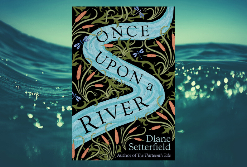Book Club: Once Upon A River by Diane Setterfield