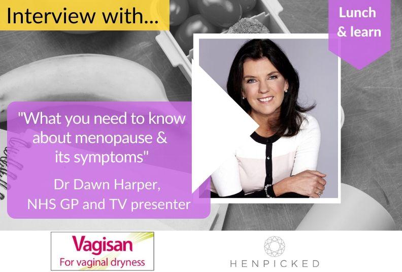 menopause, it's symptoms, Dr Dawn Harper, HRT, vaginal dryness