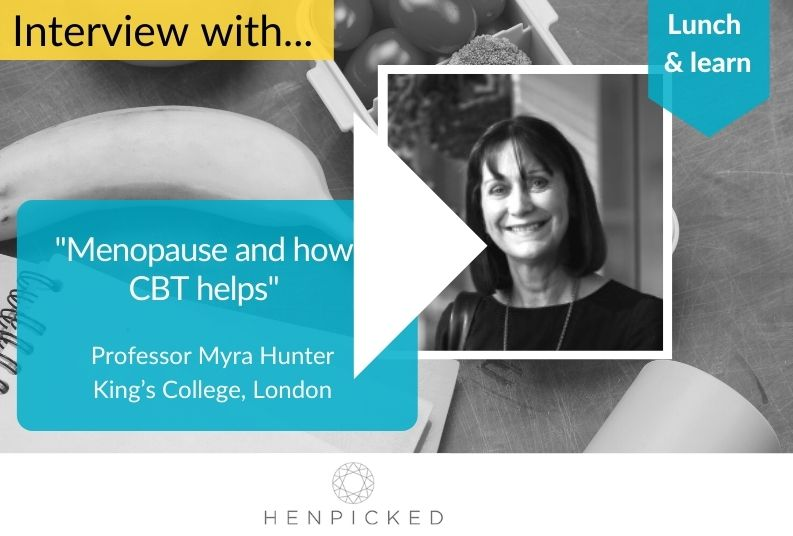 CBT, menopause, Myra Hunter, Henpicked