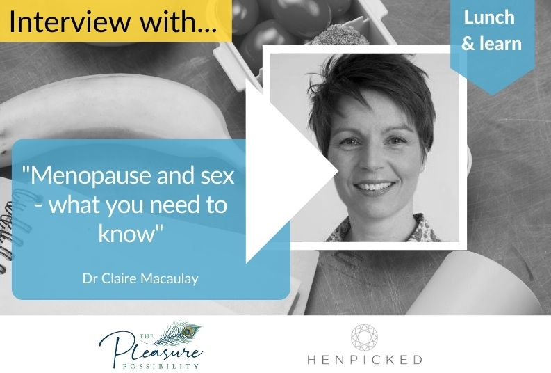 menopause, sex, henpicked, Dr Claire Macaulay